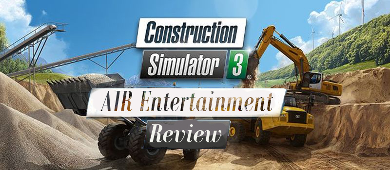 Construction Simulator 3 Review | AIR Entertainment