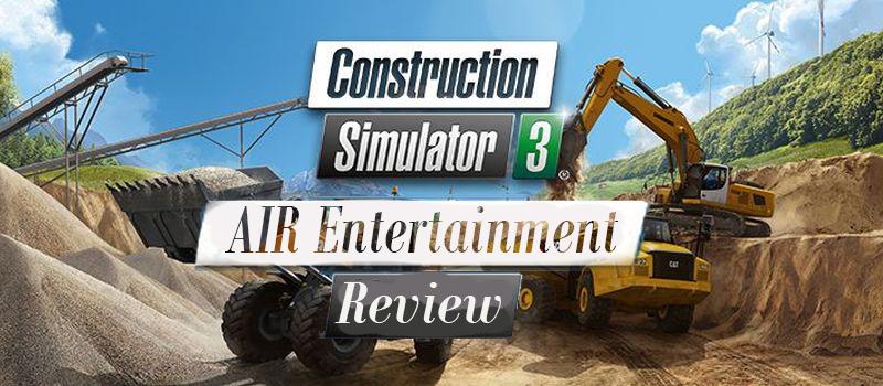 Construction Simulator 3 Review | AIR Entertainment