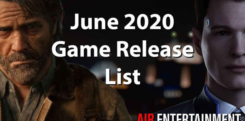 Complete List Of Games June 2020 (Trailers, Reviews, Purchase Links)