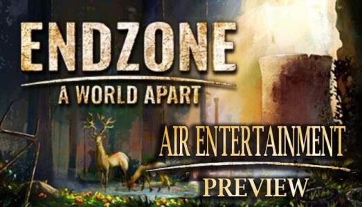 Endzone: A World Apart Preview   AIR Entertainment