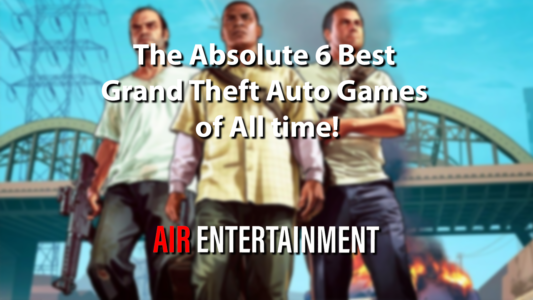 The Absolute 6 Best Grand Theft Auto Games of All time!