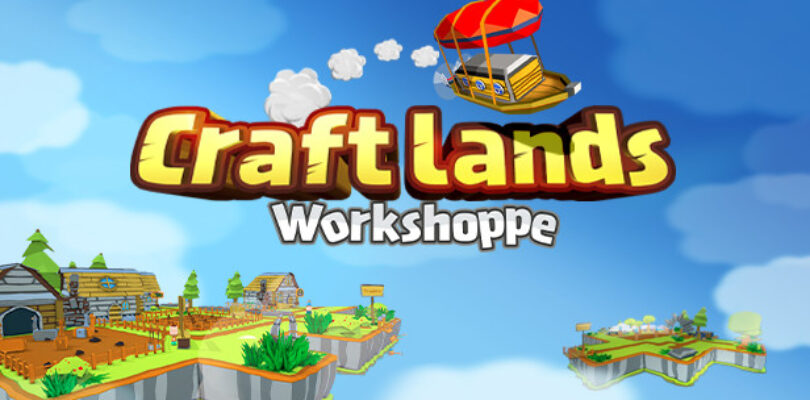 Craftlands Workshoppe Review (PC) – Business Management Simulator of the Year!